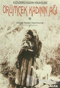 Kızılderili Kadın Hikayeleri - Örümcek Kadının Ağı
