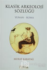 Klasik Arkeoloji Sözlüğü  Yunan - Roma (Ciltli)