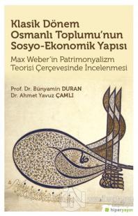 Klasik Dönem Osmanlı Toplumu'nun Sosyo Ekonomik Yapısı