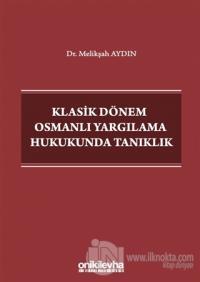 Klasik Dönem Osmanlı Yargılama Hukukunda Tanıklık