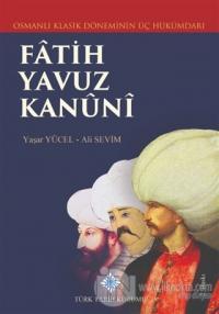 Klasik Dönemin Üç Hükümdarı Fatih, Yavuz, Kanuni