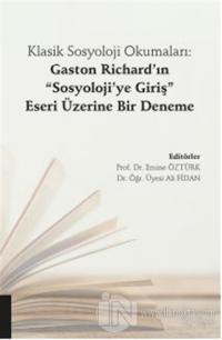 """Klasik Sosyoloji Okumaları: Gaston Richard'ın """"Sosyoloji'ye Giriş"""" Eseri Üzerine Bir Deneme"""