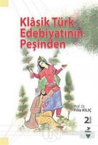 Klasik Türk Edebiyatının Peşinden