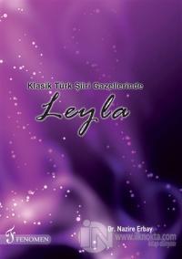 Klasik Türk Şiiri Gazellerinde Leyla (Ciltli)
