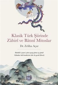Klasik Türk Şiirinde Zahiri ve Batıni Mitoslar