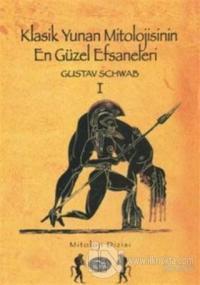 Klasik Yunan Mitolojisinin En Güzel Efsaneleri 1. Cilt