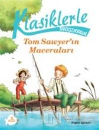 Klasiklerle Tanışıyorum - Tom Sawyer'in Maceraları