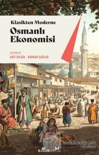 Klasikten Moderne Osmanlı Ekonomisi Arif Bilgin