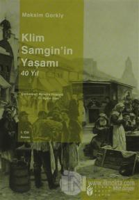 Klim Samgin'in Yaşamı 40 Yıl 1. Cilt