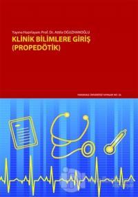 Klinik Bilimlere Giriş (Propedötik) Attila Oğuzhanoğlu