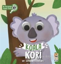 Koala Kori ve Sevimli Dostları (Ciltli)