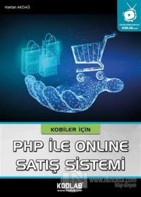 Kobiler İçin PHP ile Online Satış Sistemi Haktan Akdağ