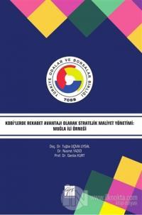 Kobi'lerde Rekabet Avantajı Olarak Stratejik Maliyet Yönetimi: Muğla İli Örneği