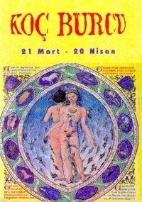 Koç Burcu21 Mart - 20 NisanBurçların Genel Özellikleri ve Birbirleriyle Olan Cinsel ve Duygusal