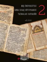 Koç Üniversitesi Suna Kıraç Kütüphanesi Yazmalar Kataloğu 2 (Ciltli)