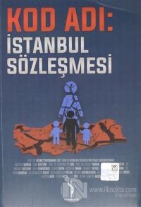 Kod Adı : İstanbul Sözleşmesi
