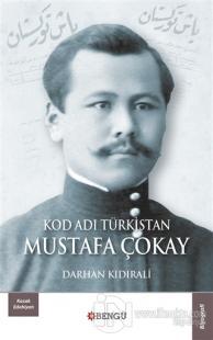 Kod Adı Türkistan Mustafa Çokay