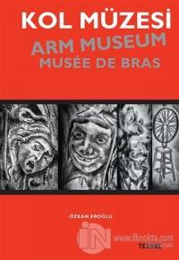 Kol Müzesi - Arm Museum - Musée De Bras