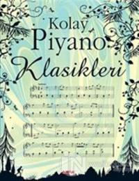 Kolay Piyano Klasikleri (Ciltli)