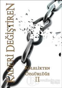 Kölelikten Özgürlüğe - Kaderi Değiştiren 2. Cilt