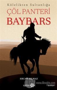 Kölelikten Sultanlığa Çöl Panteri Baybars