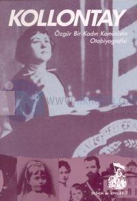KollontayÖzgür Bir Kadın Komünistin Otobiyografisi