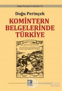 Komintern Belgelerinde Türkiye (Ciltli) Doğu Perinçek
