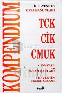 Kompendium -1-Ceza Kanunları TCK - CİK - CMUKAnayasa ve İnsan Hakları Devletin Temel Nizamı