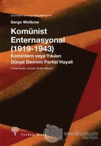 Komünist Enternasyonal (1919-1943) %25 indirimli Serge Wolikow