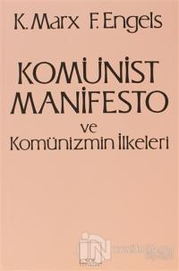 Komünist Manifesto ve Komünizmin İlkeleri