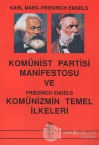 Komünist Partisi Manifestosu Ve Komünizmin Temel İlkeleri