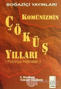 Komünizmin Çöküş Yılları (Polonya Hatıraları)