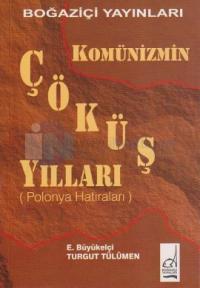 Komünizmin Çöküş Yılları Polonya Hatıraları