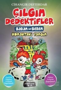 Konaktaki Yangın - Çılgın Dedektifler Baran ile Beren