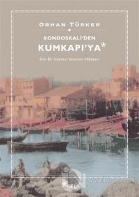 Kondoskali'den Kumkapı'ya