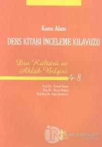 Konu Alanı Ders Kitabı İnceleme Kılavuzu Din Kültürü ve Ahlak Bilgisi 4 - 8