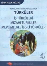 Konularına Göre Notalarıyla Türküler 4 - İş Türküleri, Mizahi Türküler, Mevsimlerle İlgili Türküler