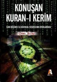Konuşan Kuran-ı Kerimİlahi Düşünce ile Dünyasal Düşüncenin Aydınlanmas