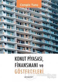 Konut Piyasası, Finansmanı ve Göstergeleri Cengiz Tunç