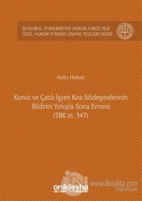 Konut ve Çatılı İşyeri Kira Sözleşmelerinin Bildirim Yoluyla Sona Ermesi (TBK m. 347) (Ciltli)