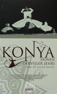 Konya: Dönen Dervişler Şehri