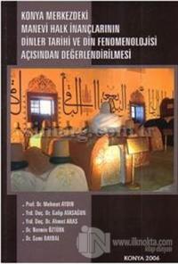 Konya Merkezdeki Manevi Halk İnançlarının Dinler Tarihi ve Din Fenomenolojisi Açısından Değerlendirilmesi