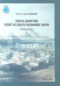 Konya Şehri'nin Fiziki ve Sosyo-Ekonomik Yapısı