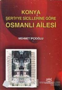 Konya Şer'iyye Sicillerine Göre Osmanlı Ailesi