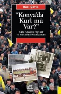 """""""Konya'da Kürt Mü Var?"""" Hacı Çevik"""