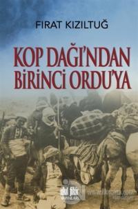 Kop Dağı'ndan Birinci Ordu'ya %20 indirimli Fırat Kızıltuğ