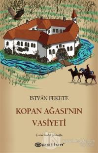 Kopan Ağası'nın Vasiyeti István Fekete