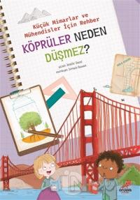 Köprüler Neden Düşmez? - Küçük Mimarlar ve Müühendisler İçin Rehber