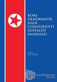 Kore Demokratik Halk Cumhuriyeti Sosyalist Anayasası Kolektif