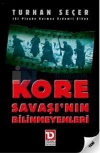 Kore Savaşı'nin Bilinmeyenleri %10 indirimli Turhan Seçer